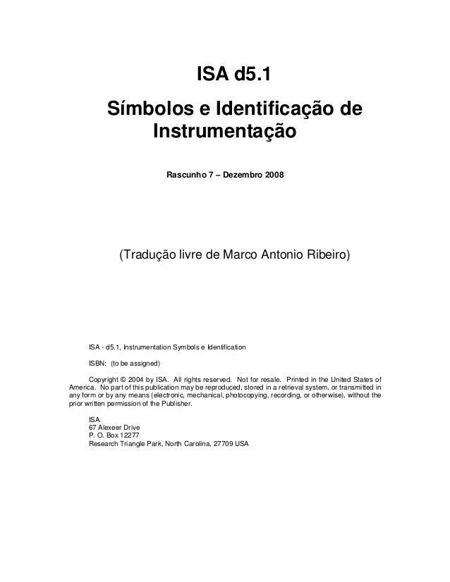ISA d5.1 Símbolos e Identificação de Instrumentação Rascunho 7 – Dezembro 2008  (Tradução livre de Marco Antonio Ribeiro) ...