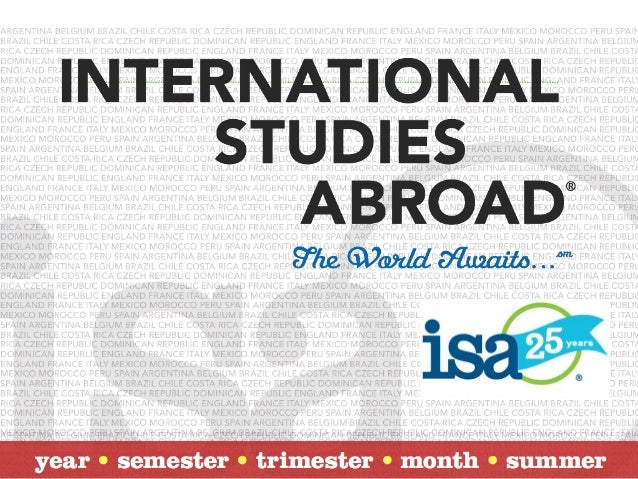 •   Study abroad program provider•   Founded in 1987 in Austin, Texas•   ISA programs provide cultural and    linguistic i...