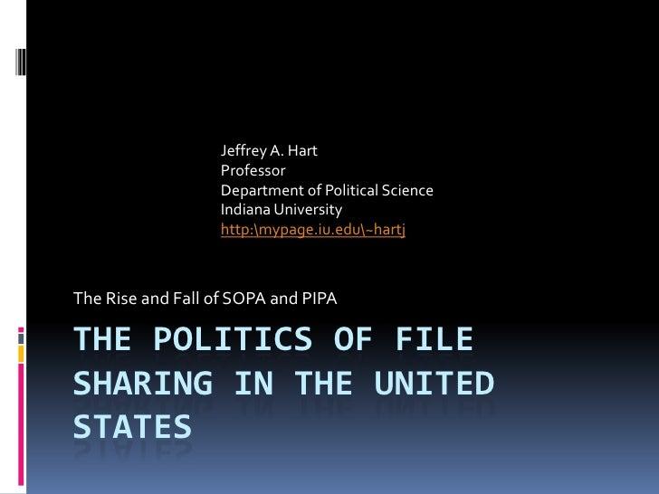 Jeffrey A. Hart                  Professor                  Department of Political Science                  Indiana Unive...