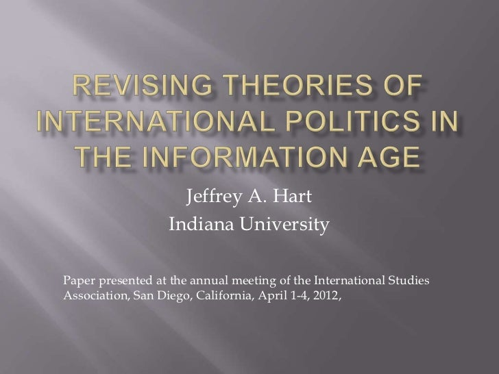 Jeffrey A. Hart                  Indiana UniversityPaper presented at the annual meeting of the International StudiesAssoc...