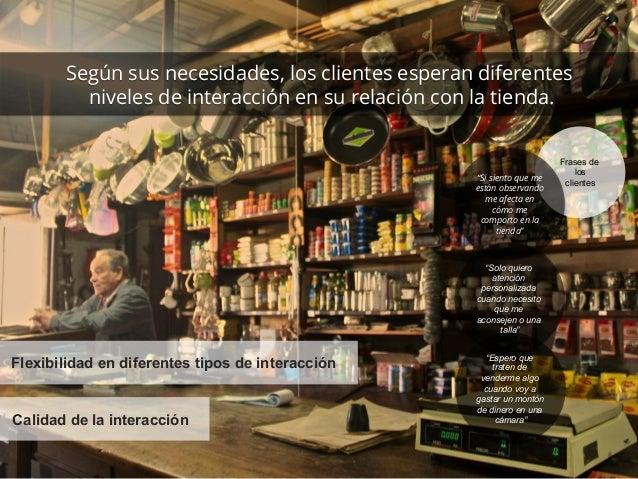 Según sus necesidades, los clientes esperan diferentes  niveles de interacción en su relación con la tienda.  Frases de  l...