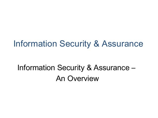 Information Security & Assurance  Information Security & Assurance –  An Overview