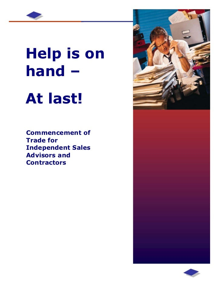 Help is onhand ––At last!Commencement ofTrade forIndependent SalesAdvisors andContractors