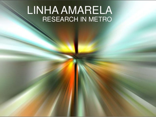 LINHA AMARELA RESEARCH IN METRO