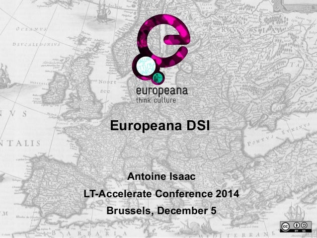 Europeana DSI  Antoine Isaac  LT-Accelerate Conference 2014  Brussels, December 5