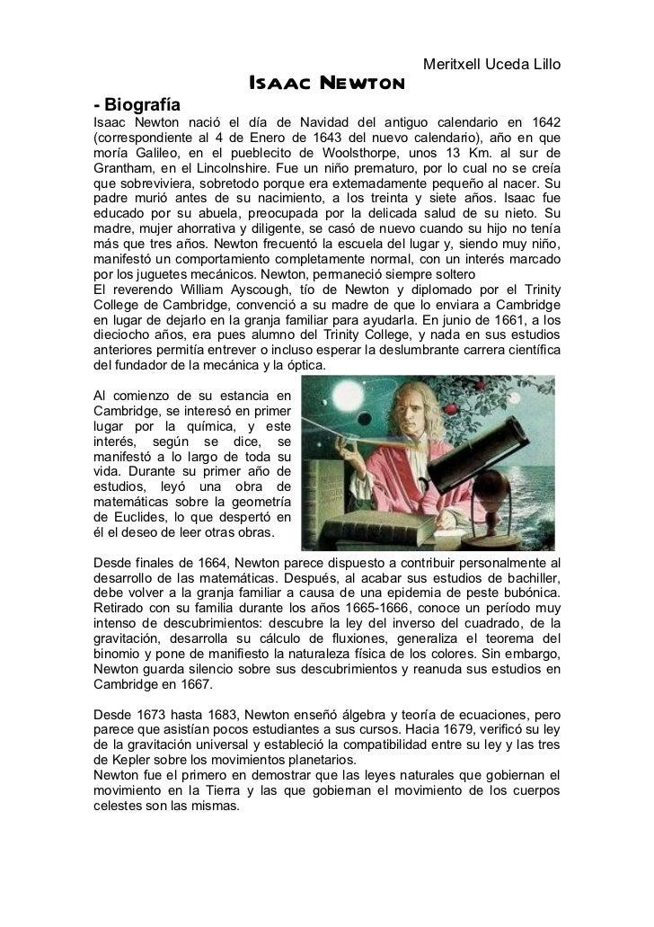 Meritxell Uceda Lillo                           Isaac Newton- BiografíaIsaac Newton nació el día de Navidad del antiguo ca...