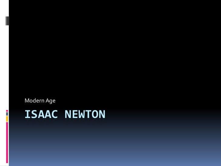 ISAAC NEWTON<br />Modern Age <br />
