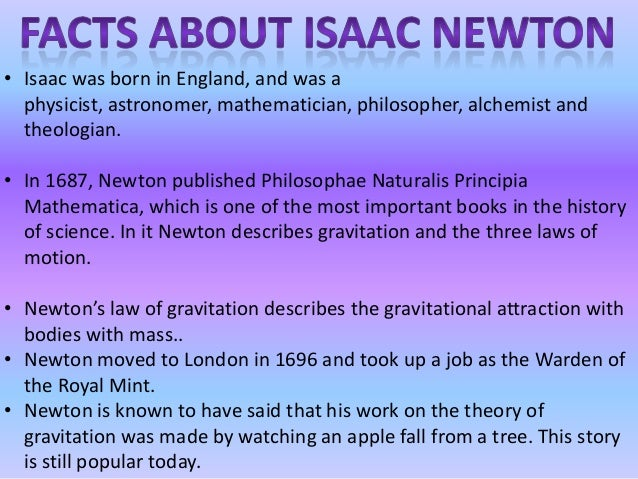 a biography and life work of sir isaac newton an english physicist Biography: the british mathematician and physicist sir isaac newton stands as  one of the greatest scientists of all time newton spent most of his working life at.
