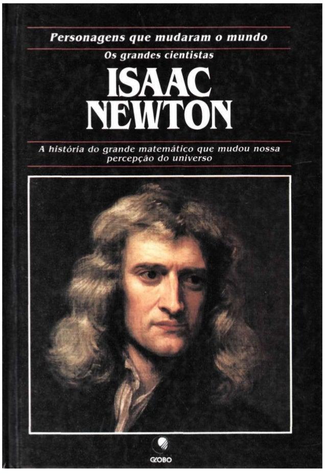 Titulo da série: Personagens que mudaram o mundo Os grandes cientistas Titulo deste volume: ISAAC NEWTON Autor deste volum...