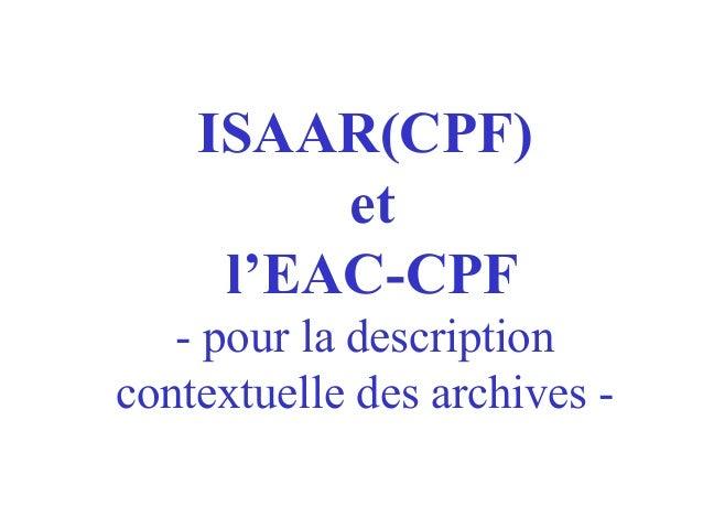 ISAAR(CPF) et l'EAC-CPF - pour la description contextuelle des archives -