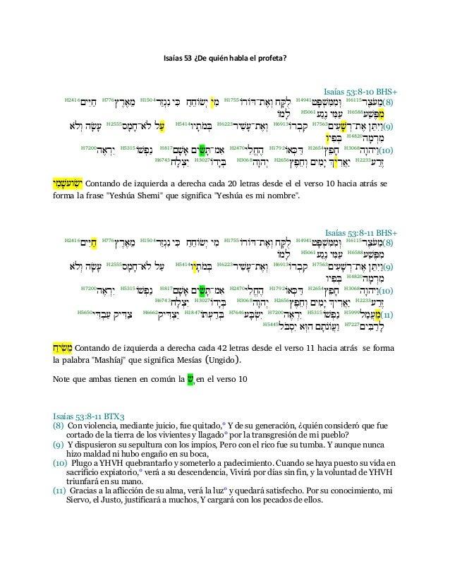 Isaías 53 ¿De quién habla el profeta? Isaías 53:8-10 BHS+ (8)רֶצֹע ֵמH6115 וּממּשׁפּטH4941 לקּת־ ֶא...