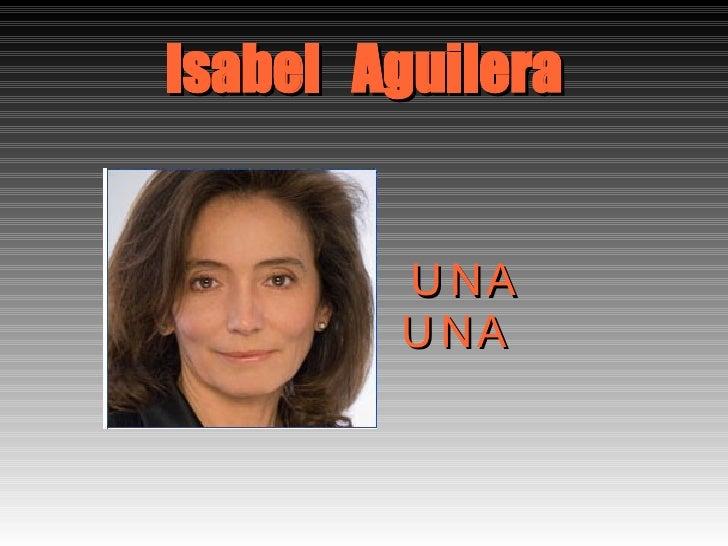 Isabel  Aguilera UNA  por  UNA