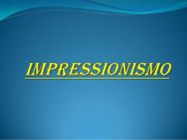 Características Orientações gerais que caracterizam a pintura impressionista: a pintura deve mostrar as tonalidades que ...