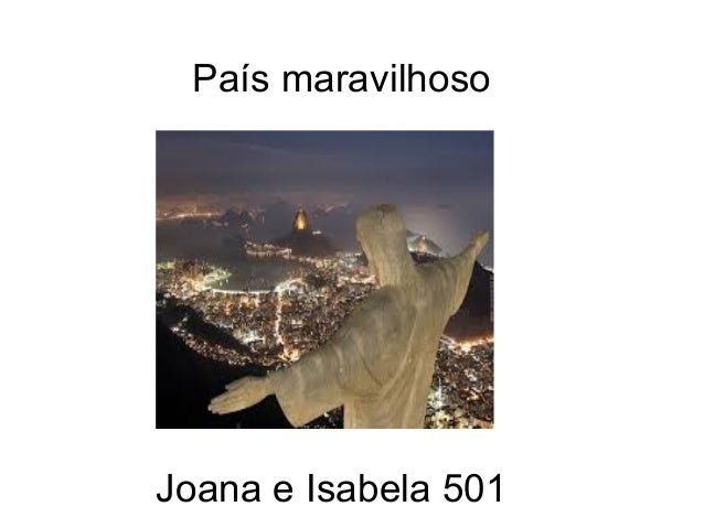 País maravilhoso Joana e Isabela 501