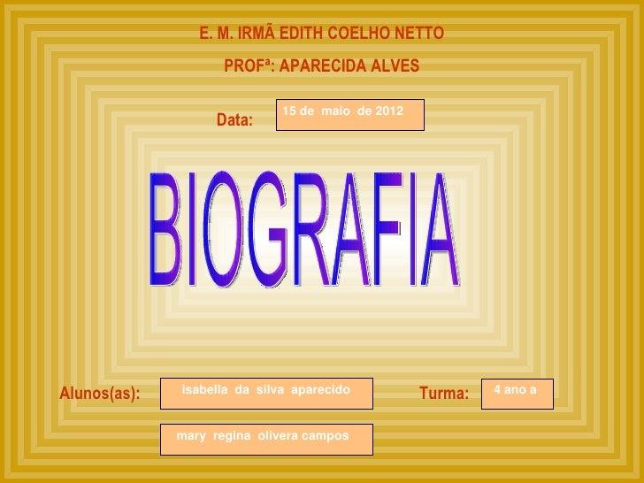E. M. IRMÃ EDITH COELHO NETTO                     PROFª: APARECIDA ALVES                              15 de maio de 2012  ...