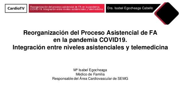 Reorganización del proceso asistencial de FA en la pandemia COVID-19. Integración entre niveles asistenciales y telemedici...