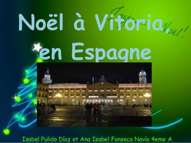 Noël à Vitoria, en EspagneIsabel Pulido Díaz et Ana Isabel Fonseca Navío 4eme A