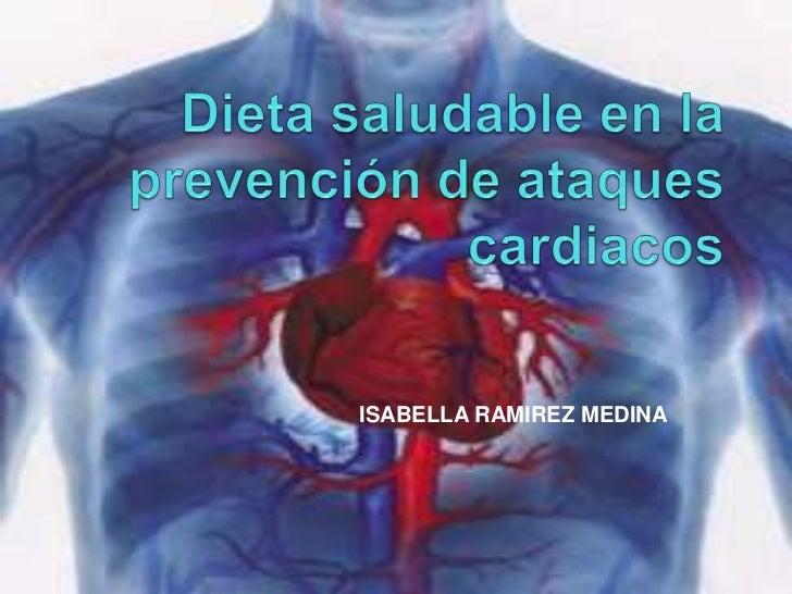 Dieta saludable en la prevención de ataques cardiacos<br />ISABELLA RAMIREZ MEDINA<br />