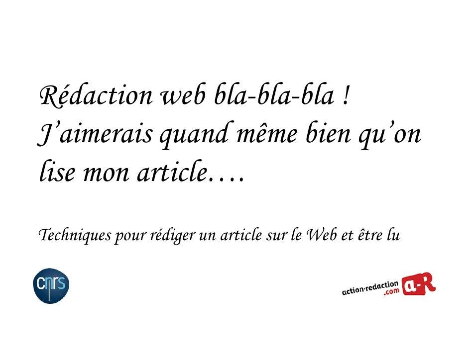 Rédaction web bla-bla-bla ! J'aimerais quand même bien qu'on lise mon article…. Techniques pour rédiger un article sur le ...