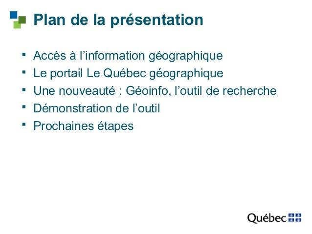 Plan de la présentation   Accès à l'information géographique   Le portail Le Québec géographique   Une nouveauté : Géoi...