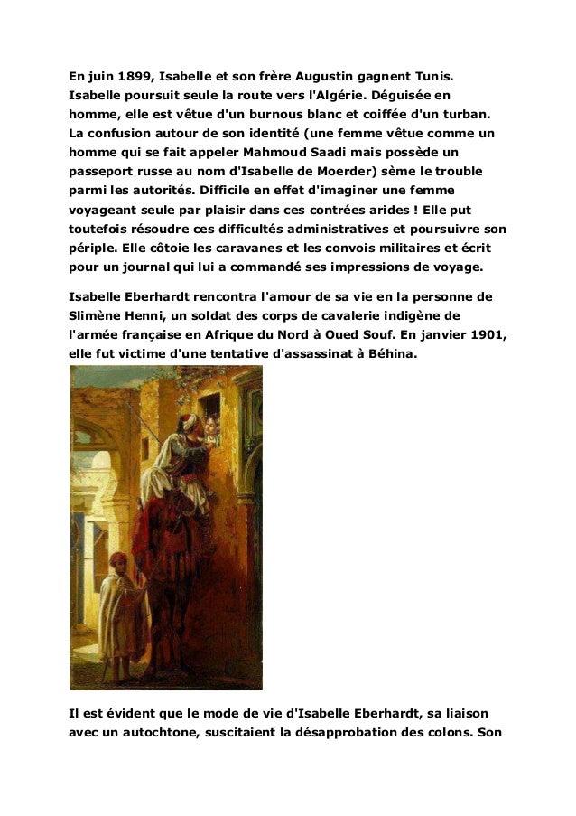 En juin 1899, Isabelle et son frère Augustin gagnent Tunis.Isabelle poursuit seule la route vers lAlgérie. Déguisée enhomm...