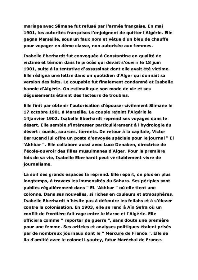 mariage avec Slimane fut refusé par larmée française. En mai1901, les autorités françaises lenjoignent de quitter lAlgérie...