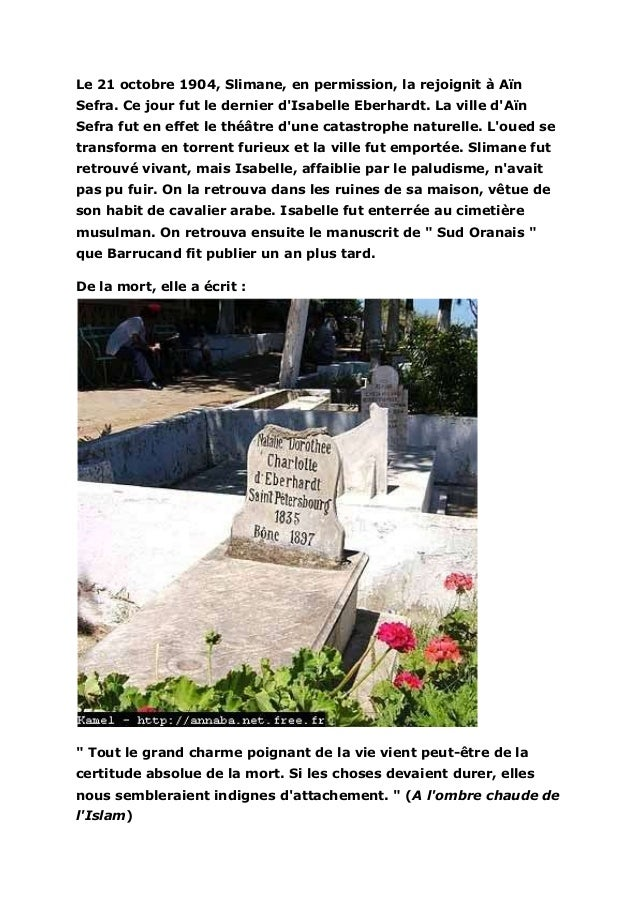 Le 21 octobre 1904, Slimane, en permission, la rejoignit à AïnSefra. Ce jour fut le dernier dIsabelle Eberhardt. La ville ...