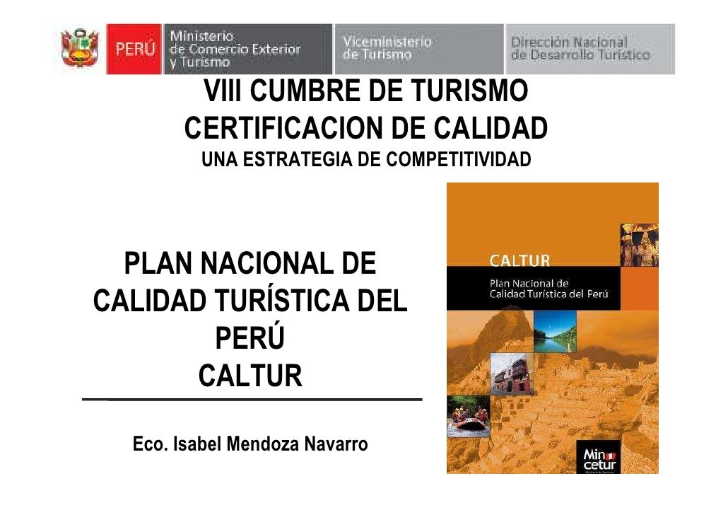 VIII CUMBRE DE TURISMO        CERTIFICACION DE CALIDAD          UNA ESTRATEGIA DE COMPETITIVIDAD       PLAN NACIONAL DE CA...