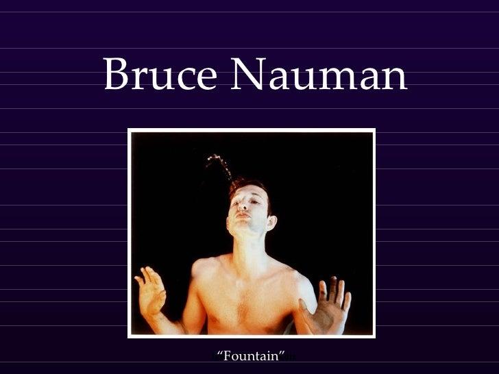 "Bruce Nauman "" Fountain"""