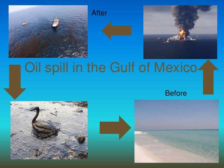 After<br />Oil spill in the Gulf of Mexico<br />Before<br />