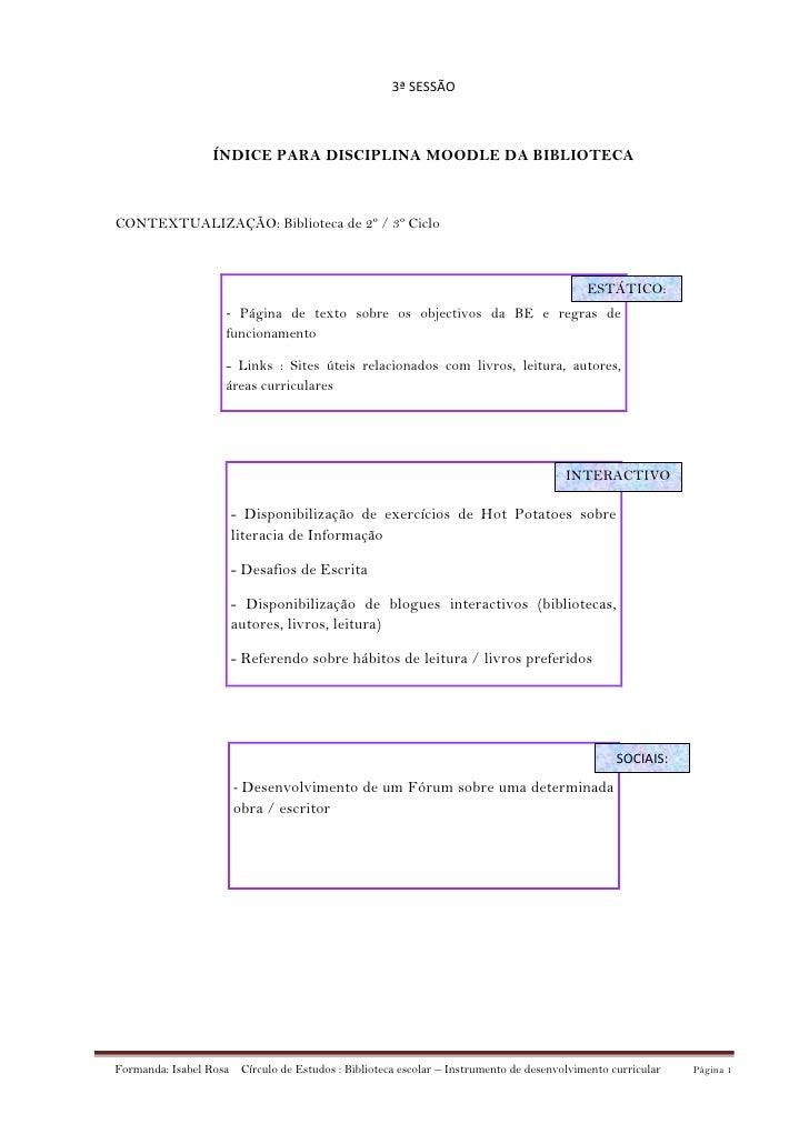 3ª SESSÃO<br />ÍNDICE PARA DISCIPLINA MOODLE DA BIBLIOTECA<br />CONTEXTUALIZAÇÃO: Biblioteca de 2º / 3º Ciclo<br />ESTÁTIC...