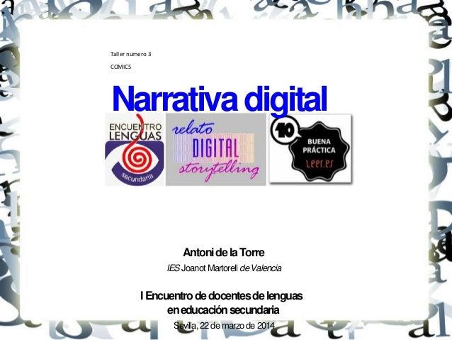 Taller numero 3 COMICS Narrativadigital AntonidelaTorre IESJoanot MartorelldeValencia IEncuentrodedocentesdelenguas eneduc...