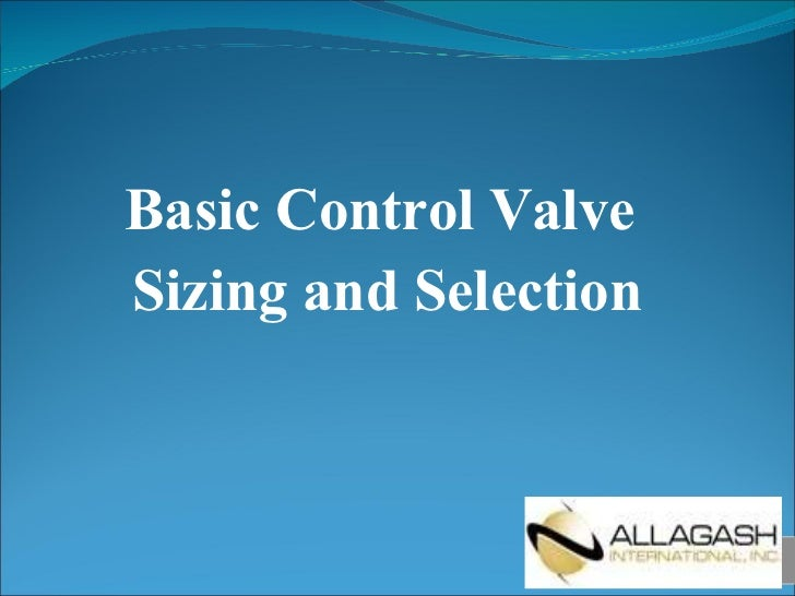 Basic Control Valve  Sizing and Selection