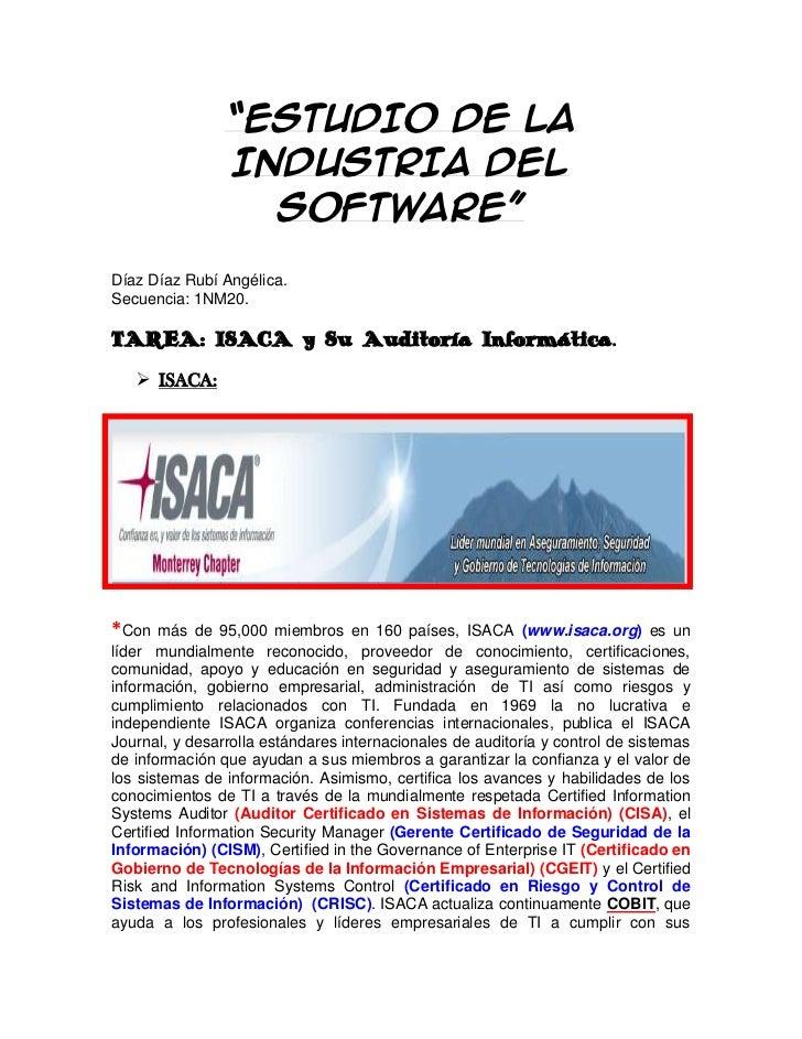 """""""ESTUDIO DE LA                INDUSTRIA DEL                  SOFTWARE""""Díaz Díaz Rubí Angélica.Secuencia: 1NM20.TAREA: ISAC..."""