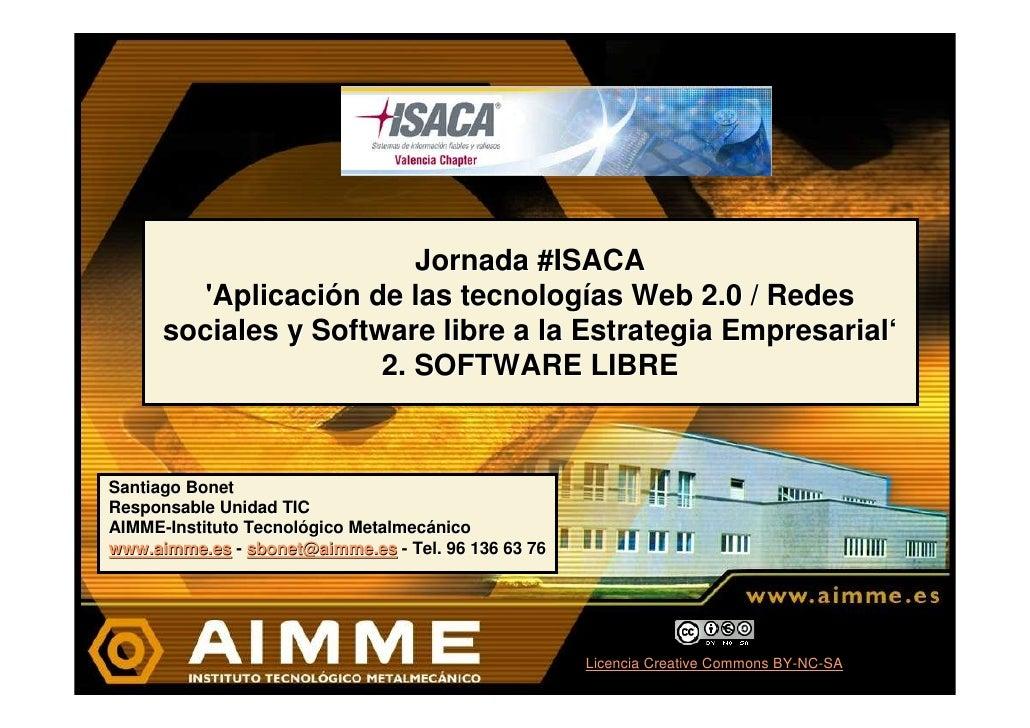 Jornada #ISACA          'Aplicación de las tecnologías Web 2.0 / Redes       sociales y Software libre a la Estrategia Emp...