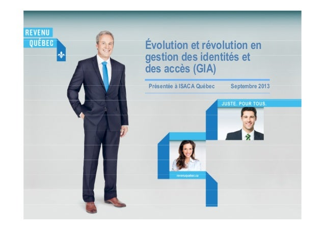 Évolution et révolution en gestion des identités et des accès (GIA) Présentée à ISACA Québec Septembre 2013