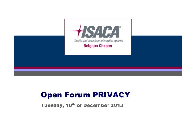 Click to edit PRIVACY Open Forum Master title style Tuesday, 10th of December 2013