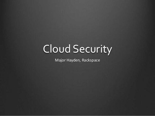 Cloud Security Major Hayden, Rackspace