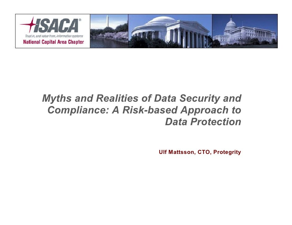 Myths and Realities of Data Security and  Compliance: A Risk-based Approach to                          Data Protection   ...