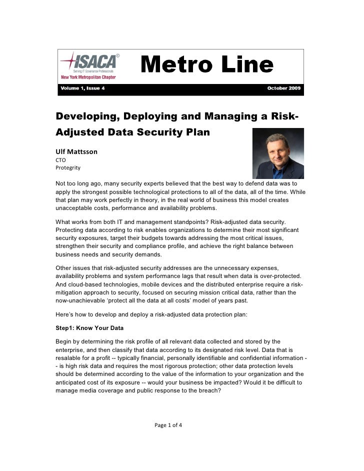 Developing, Deploying and Managing a Risk- Adjusted Data Security Plan Ulf Mattsson CTO Protegrity  Not too long ago, many...