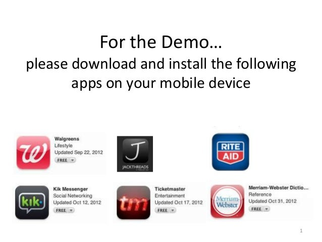 For the Demo… please download and install the following apps on your mobile device 1