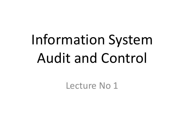 Information System Audit and Control Lecture No 1