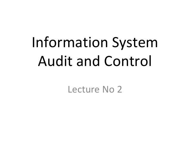 Information System Audit and Control Lecture No 2