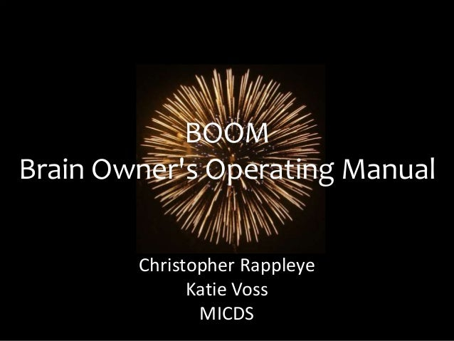 BOOM Brain Owner's Operating Manual Christopher Rappleye Katie Voss MICDS
