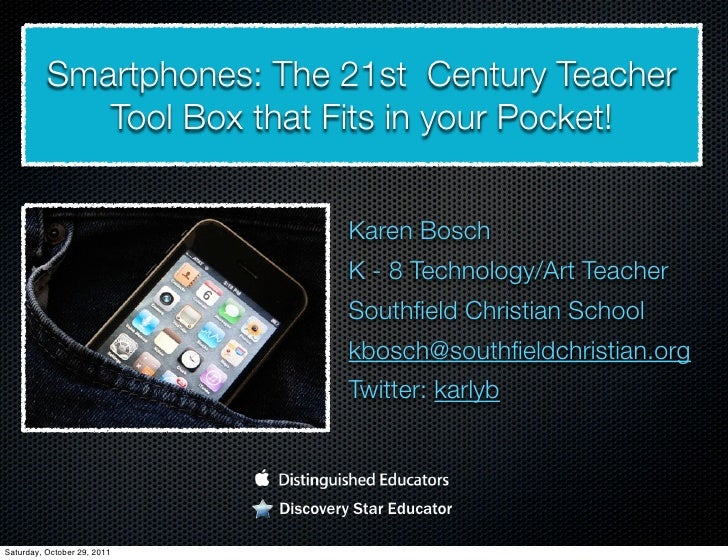 Smartphones: The 21st Century Teacher             Tool Box that Fits in your Pocket!                                      ...
