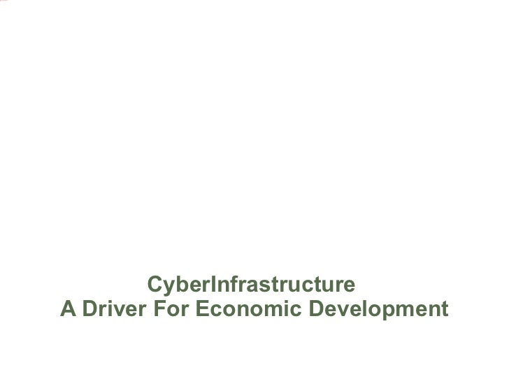 CyberInfrastructure  A Driver For Economic Development