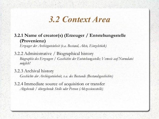 3.2 Context Area 3.2.1 Name of creator(s) (Erzeuger / Entstehungsstelle (Provenienz) Erzeuger der Archivguteinheit (v.a. B...