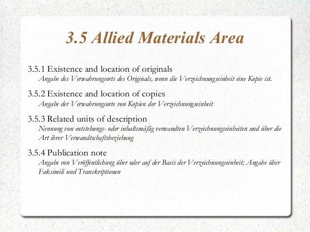 3.5 Allied Materials Area 3.5.1 Existence and location of originals Angabe des Verwahrungsorts des Originals, wenn die Ver...