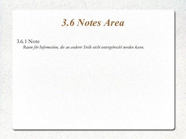 3.6 Notes Area 3.6.1 Note Raum für Information, die an anderer Stelle nicht untergebracht werden kann.
