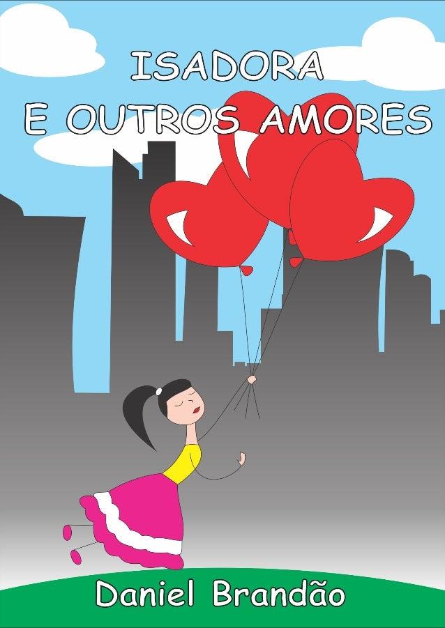 Isadora e outros amores Daniel Brandão 1ª Edição Parintins-AM/2015